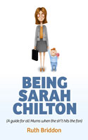 Being Sarah Chilton - Ruth Briddon