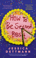 How to be Second Best - Jessica Dettman