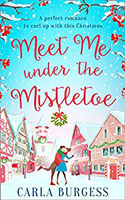 Meet Me Under the Mistletoe by Carla Burgess