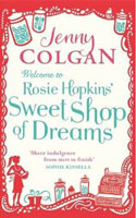 Welcome to Rosie Hopkin's Sweetshop of Dreams by Jenny Colgan