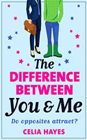 The Difference Between You and Me by Celia Hayes