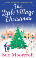 The Little Village Christmas � Sue Moorcroft