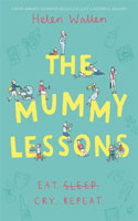 The Mummy Lessons by Helen Wallen