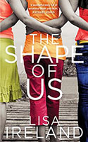 The Shape of Us by Lisa Ireland