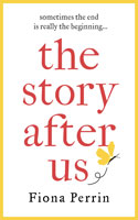 The Story After Us by Fiona Perrin