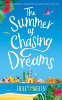 The Summer of Chasing Dreams - Holly Martin