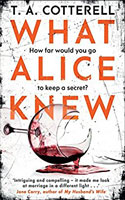 What Alice Knew -T.A. Cotterell