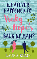 Whatever Happened to Vicky Hope's Back Up Man? - Laura Kemp