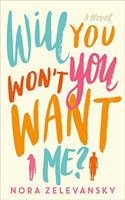 Will You Won�t You Want Me?   - Nora Zelevansky