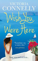 Wish You Were Here by Victoria Connelly